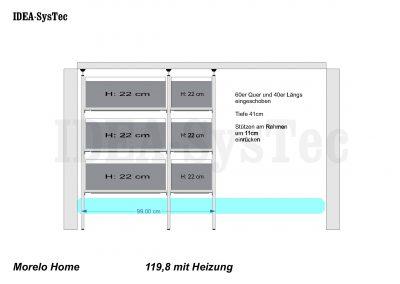 Skizze Morelo Home 119cm hoch mit Heizung an der Rückwand. Regal für 40er Boxen im Längs- und 60er Boxen im Quereinschub